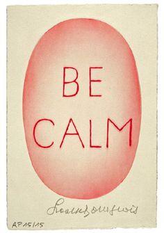 be calm.
