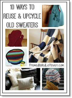 10 Ways to Reuse Old Sweaters