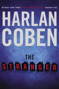 The Stranger by Harlan Coben  Do we really know the person we are married to?  A new thriller by Coben.