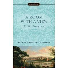 A Room With a View By: E. M. Forster