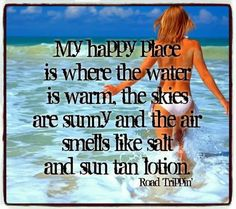 My happy place is where the water is warm, the skies are sunny and the air smells like salt and sun tan lotion. Beach Bum, Ocean Beach, Somewhere On A Beach, Cheap Holiday, Florida Girl, I Love The Beach, Beach Quotes, Need A Vacation, Road Trippin