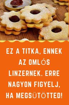 Erre nagyon figyelj, ha megsütötted! #linzer #különleges #lekvár Cookies, Desserts, Food, Linz, Crack Crackers, Tailgate Desserts, Deserts, Biscuits, Essen