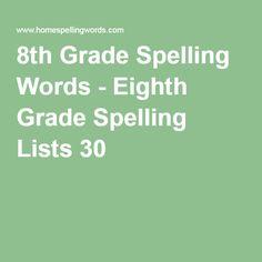 8th Grade Spelling Words - Eighth Grade Spelling Lists 30