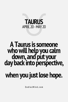 I am a Taurus, and I can do this for anyone else - just not myself...even if you don't like me, and i don't like you i do this.