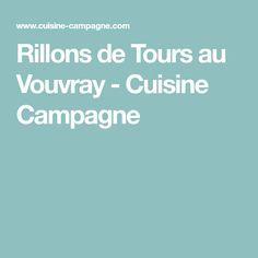 Rillons de Tours au Vouvray - Cuisine Campagne