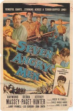"""Seven Angry Men (1955) USA Allied Artists Western """"Rise, fall and execution of John Brown, fanatic abolitionist."""" Raymond Massey, Debra Paget, Jeffrey Hunter. Seen 9/10/03"""