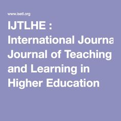 IJTLHE : International Journal of Teaching and Learning in Higher Education