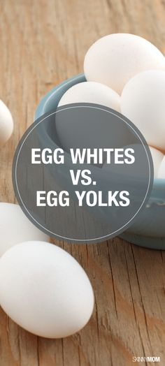 Find out the differences of egg whites and yolks.
