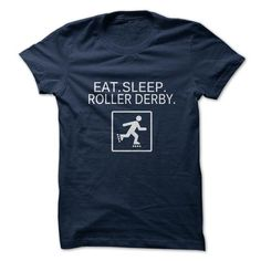 Awesome Roller Derby Lovers Tee Shirts Gift for you or your family member and your friend:  Eat. Sleep. Roller Derby. Tee Shirts T-Shirts
