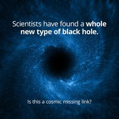 This New Kind Of Black Hole Is A Cosmic Missing Link