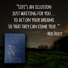 Mike Dooley, Motivating Quotes, A Course In Miracles, Waiting For You, Illusions, Dreaming Of You, Acting, Success, Inspirational