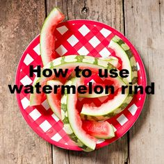 The rind contains high amounts of a compound called citrulline, an amino acid that studies have shown to help protect against free radicals and improve circulation.