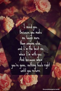 I need you Passionate Love Quotes, Life Quotes Love, Quotes To Live By, Cute Couple Quotes, Cute Quotes, Great Quotes, Amazing Quotes, Motivational Quotes For Love, Inspirational Quotes