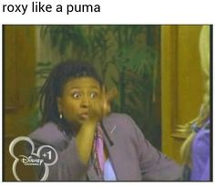 Roxy like a puma! I got my eyes on you. Oh the memories!