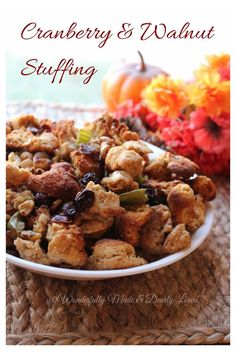 Cranberry Walnut Stuffing | Wonderfully Made and Dearly Loved