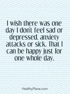 quote on mental health i wish there was one day i dont feel