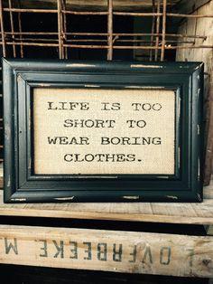 Life's Too Short Burlap Sign