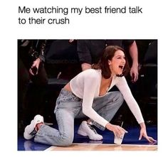 'Watching my best friend talk to their crush.' Share with your friends. Funny Best Friend Memes, Super Funny Memes, Crazy Funny Memes, Really Funny Memes, Stupid Memes, Funny Relatable Memes, Funny Tweets, Haha Funny, Stupid Funny