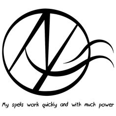 """My spells work quickly and with much power"" sigil requested by anonymous Sigil…"
