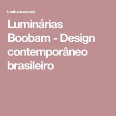 Luminárias Boobam - Design contemporâneo brasileiro