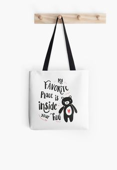 """Buy """"My Favorite Place Is Inside Your Hug"""" Tote Bags #redbubble #quotes #totebags #sayings #motivation"""