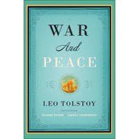 War and Peace by Leo Tolstoy, Richard Pevear & Larissa Volokhonsky