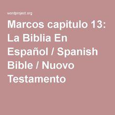 Marcos capitulo 13: La Biblia En Español / Spanish Bible / Nuovo Testamento