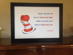 Dr Seuss Print Today You Are You.. Dr Seuss by TinkerTailorDesign