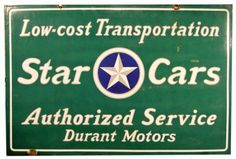 Authorized Service for Durant Motors sign for Low-Cost Transportation Star Cars.