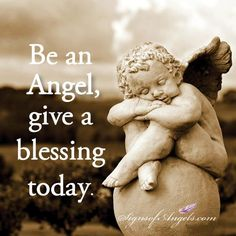Simple gestures like opening a door and a bit smile can shift a person's day. Be an Angel and share your love today.
