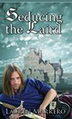 Black Lyon Publishing, LLC - Seducing the Laird by Lauren Marrero. Historical romance. Medieval Scotland.