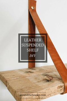 Leather suspended shelves - DIY