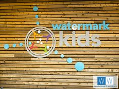 Signage for Watermark Church Children's area. Cut by Waterjet Works