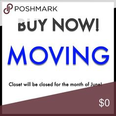 MOVING I am moving and my closet will be temporarily closet during the month of June. If your interested in any items my last day to ship will be the 31st of May Bags