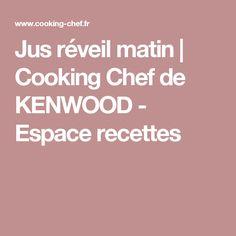 Jus réveil matin | Cooking Chef de KENWOOD - Espace recettes