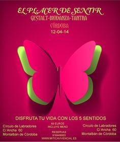 TALLER DEL PLACER DE SENTIR® CÓRDOBA 12 DE ABRIL en Córdoba DE 10:00 A 20:00 hrs. 60 EUROS Incluye comida http://www.miticavivencial.es/curso-completo.php?id=28
