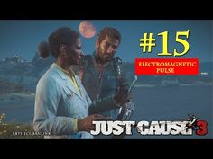 Electromagnetic Pulse | Just Cause 3 | PS4 | Walkthrough | Part 15 - YouTube