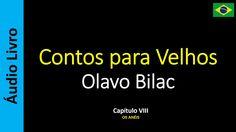 Olavo Bilac - Contos para Velhos - 08 / 16