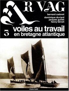 Ar Vag : voiles au travail en Bretagne atlantique (4 vols.)