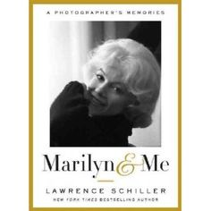 Marilyn & Me: A Photographer's Memories (Nan A. Talese, $20), by Lawrence Schiller