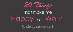 20 Things that Make Me Happy At Work