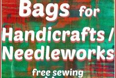 45 Bags for Handicrafts / Needleworks