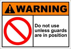 Do not use unless guards are in position $1.64 #sings
