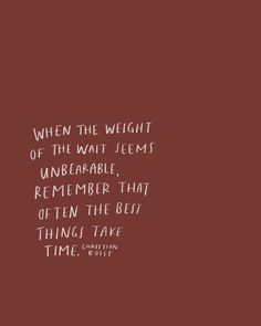 Good things take time. quotes quotes about love quotes for teens quotes god quotes motivation Pretty Words, Cool Words, Wise Words, Empty Words Quotes, Time Quotes, Quotes To Live By, Inspire Quotes, Worth The Wait Quotes, Quotes Quotes