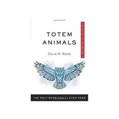 Totem Animals plain & simple by Celia Gunn