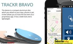 Track Your Lost Item  The device is a compact aluminum disc which you attach to your keys, phone or pet that then allows you to track the lost item via a proprietary app.