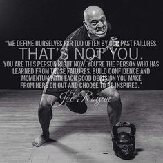 We define ourselves far too often by our past failures. Joe Rogan. - Imgur