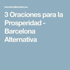 3 Oraciones para la Prosperidad - Barcelona Alternativa