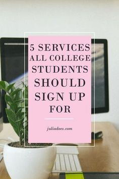 5 Services Every College Student Should Sign Up For - Julia Does