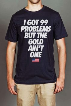 I Got 99 Problems but the Gold ain't one t-shirt